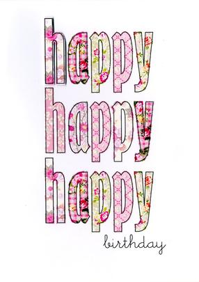 Happy Happy Happy Birthday Greeting Card