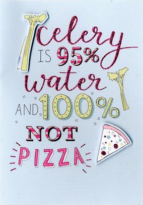 Celery Is Not Pizza Birthday Greeting Card