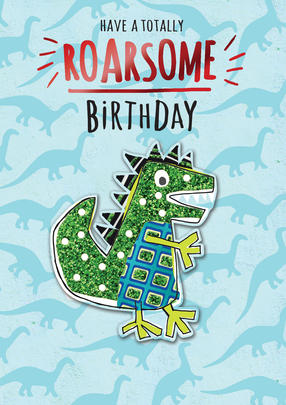Have A Totally Roarsome Birthday Greeting Card