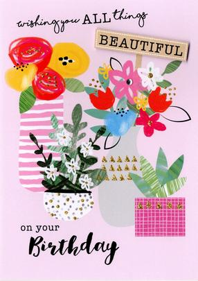 All Things Beautiful Birthday Greeting Card