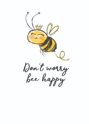 Don't Worry Bee Happy Any Occasion Greeting Card