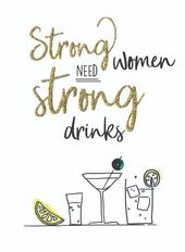Strong Women & Drinks Any Occasion Greeting Card