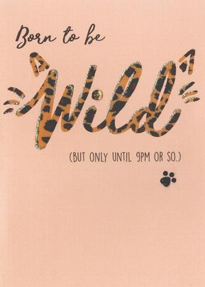 Born To Be Wild Birthday Greeting Card