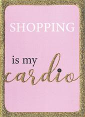 Shopping Is My Cardio Any Occasion Greeting Card