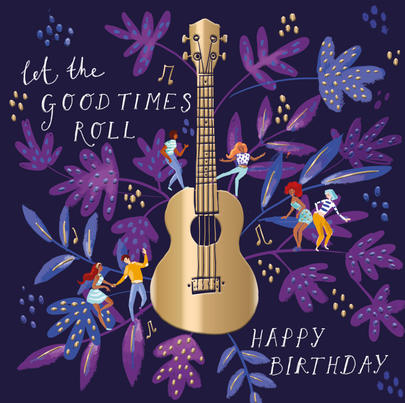 Good Times Roll Birthday Greeting Card By The Curious Inksmith