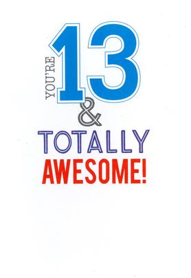 13 & Totally Awesome Birthday Greeting Card