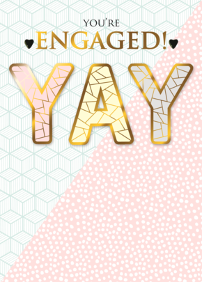 You're Engaged! Happy Engagement YAY Greeting Card