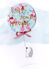 Sorry You Are Leaving Greeting Card