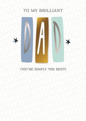 To My Brilliant Dad Birthday Greeting Card