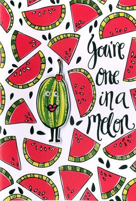 You're One In A Melon Any Occasion Greeting Card