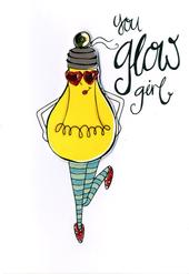 You Glow Girl Any Occasion Greeting Card