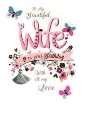 To My Beautiful Wife On Your Birthday Luxury Lavish Keepsake Greeting Card