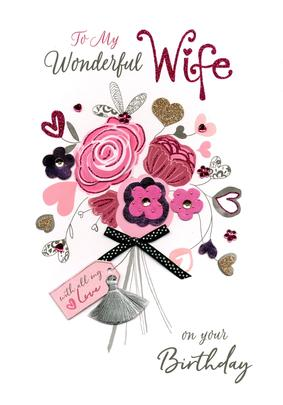 To My Wonderful Wife On Your Birthday Luxury Lavish Keepsake Greeting Card
