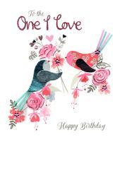 To The One I Love Happy Birthday Luxury Lavish Keepsake Greeting Card