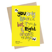 Live Once Done Right Once Is Enough Greeting Card