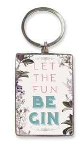 Let The Fun Be Gin Metallic Keyring