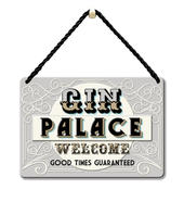 Gin Palace Welcome Good Times Guaranteed Tin Hanging Plaque