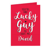 Personalised You're One Lucky Guy Card Add Any Name - Personalise It!
