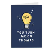 Personalised You Turn Me On Card Add Any Name - Personalise It!