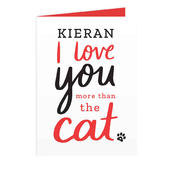 Personalised I love You More than the Cat Card Add Any Name - Personalise It!