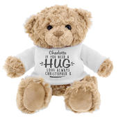 Personalised If You Need A Hug Teddy Bear - Personalise It!