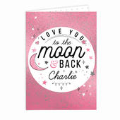 Personalised To The Moon & Back Pink Card Add Any Name - Personalise It!