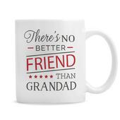 Personalised 'No Better Friend Than Grandad' Mug - Personalise It!