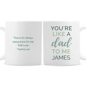 Personalised 'You're Like a Dad to Me' Mug - Personalise It!