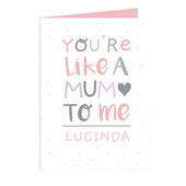 Personalised 'You're Like a Mum to Me' Card Add Any Name - Personalise It!