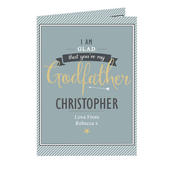Personalised I Am Glad... Godfather Card Add Any Name - Personalise It!