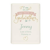 Personalised I Am Glad... Godmother Fridge Magnet - Personalise It!