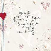 You're The One I Love Valentine's Day Greeting Card