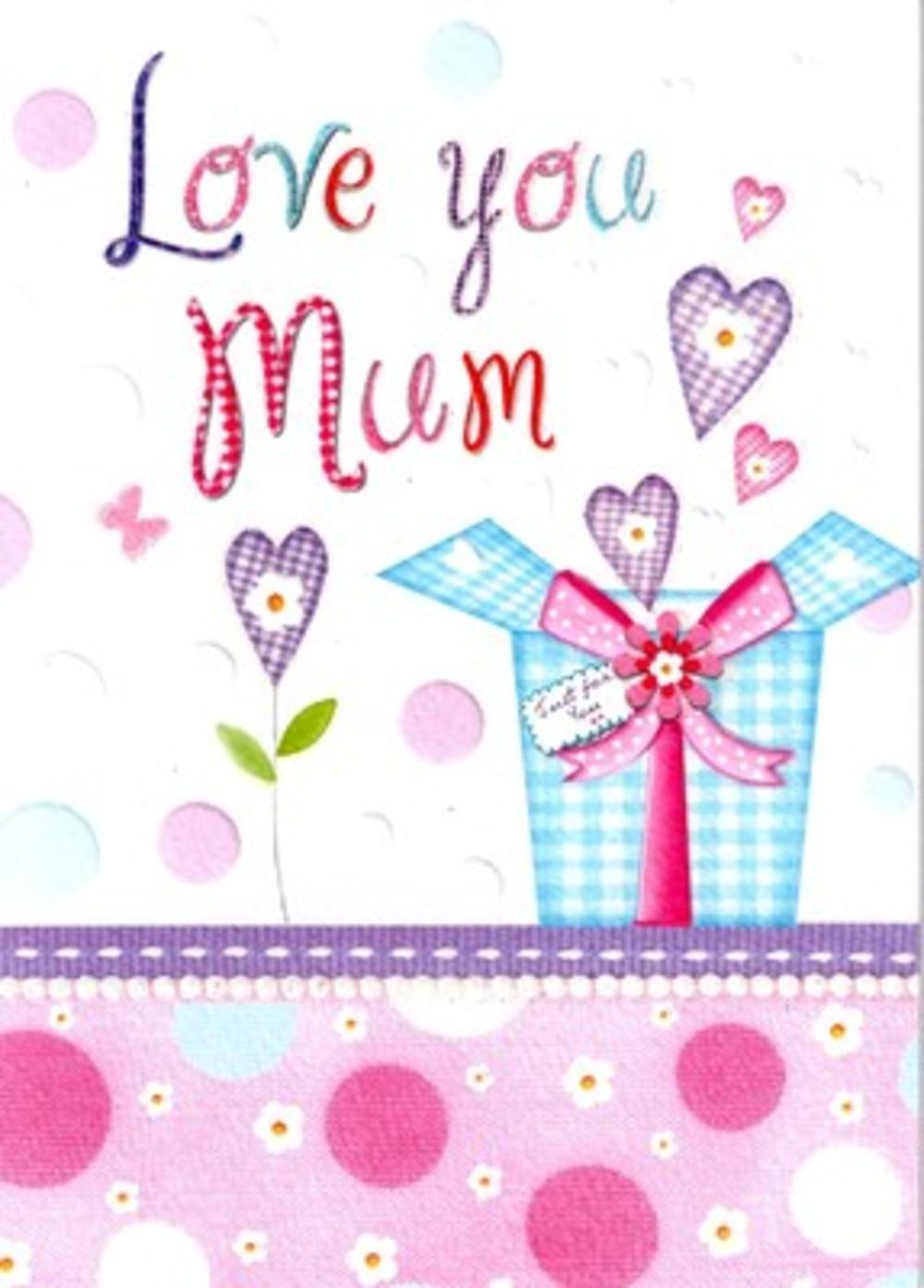 Lovely Love You Mum Quality Mother's Day Greeting Card
