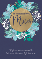 On The Loss Of Your Mum Gold Foiled Sympathy Greeting Card
