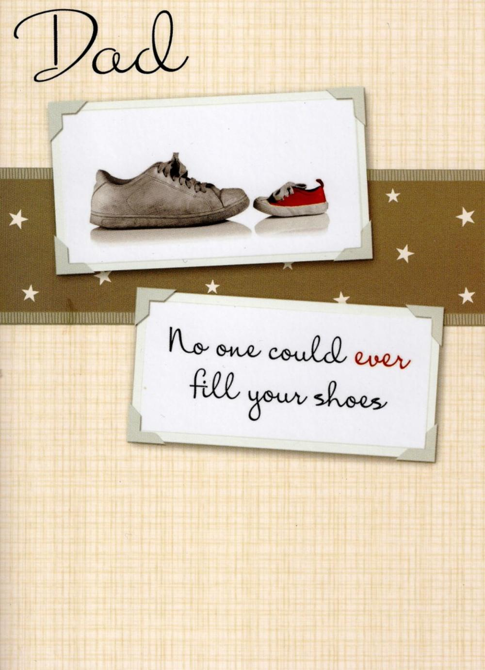 Dad No One Fill Your Shoes Happy Father's Day Card