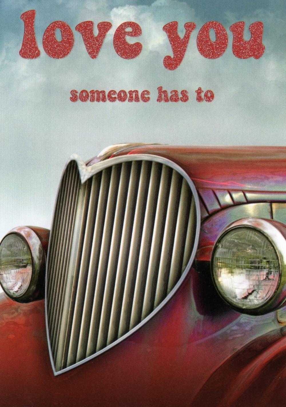 Love You Someone Has To Car Valentines Card