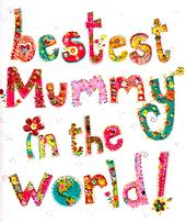 Bestest Mummy In The World Mother's Day Card