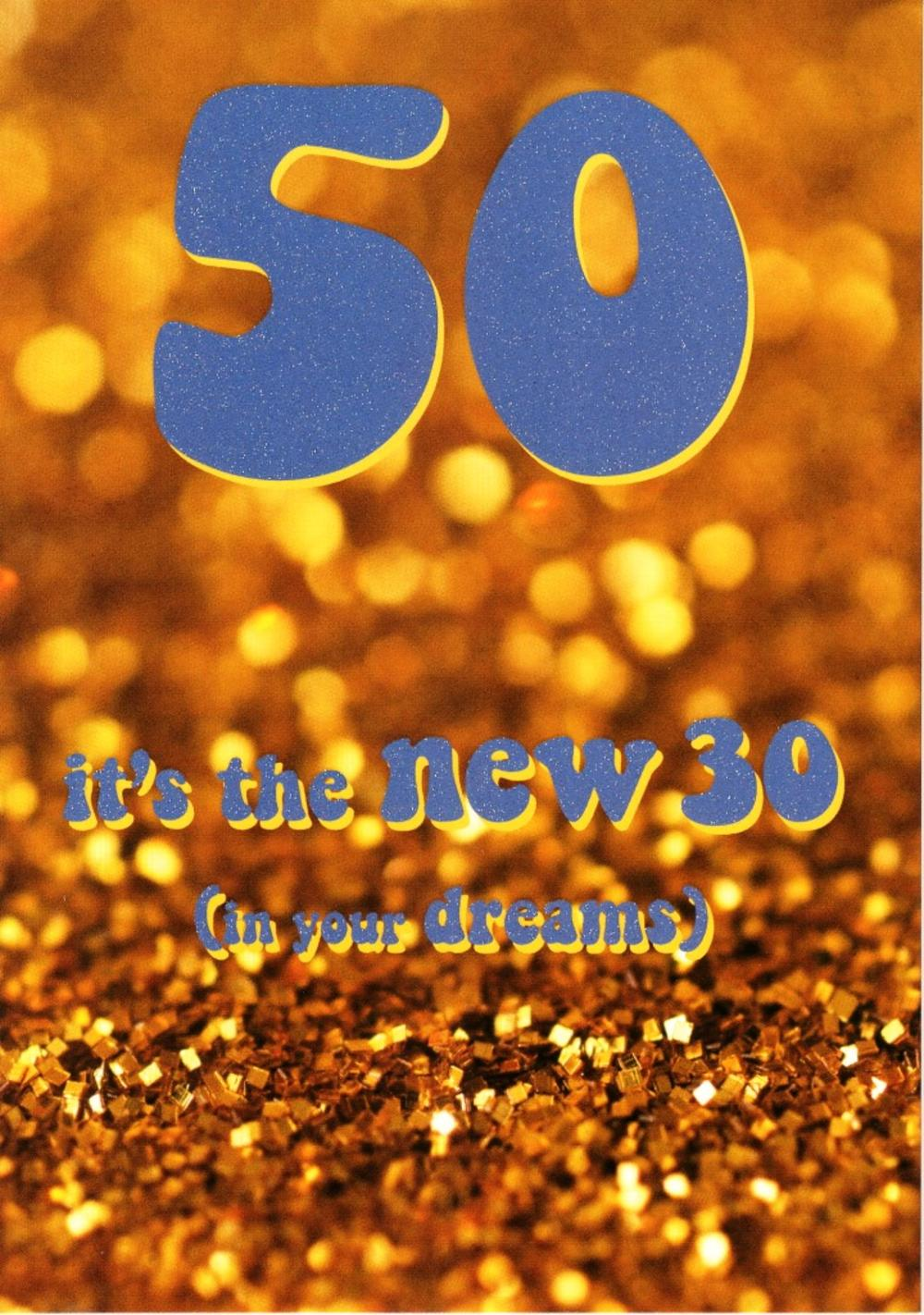 50 The New 30 In Your Dreams 50th Birthday Card
