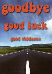 Goodbye Good Luck Good Riddance Funny Greeting Card