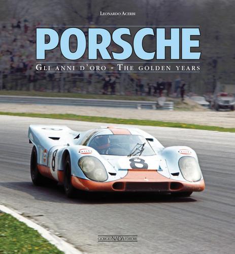 Porsche Gli Anni D'Oro/The Golden Years Racing 356 911 917 901 Book Acerbi