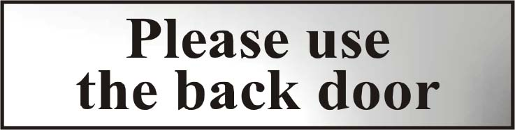 Please Use The Back Door Polished Chrome Effect 200 X 50mm Sign