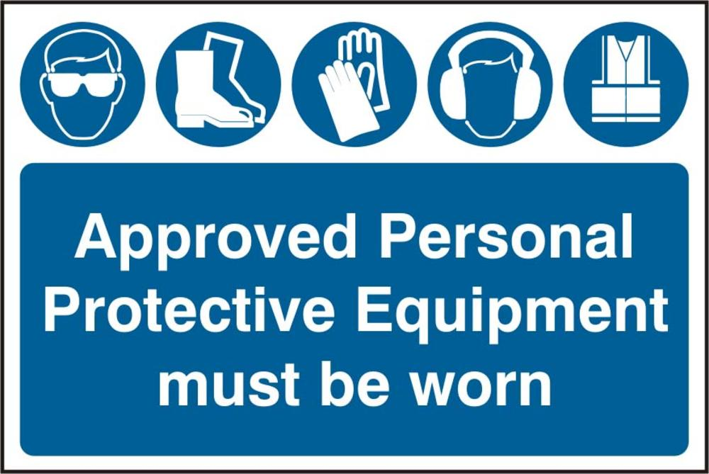 Approved Personal Protective Equipment Must Be Worn Self