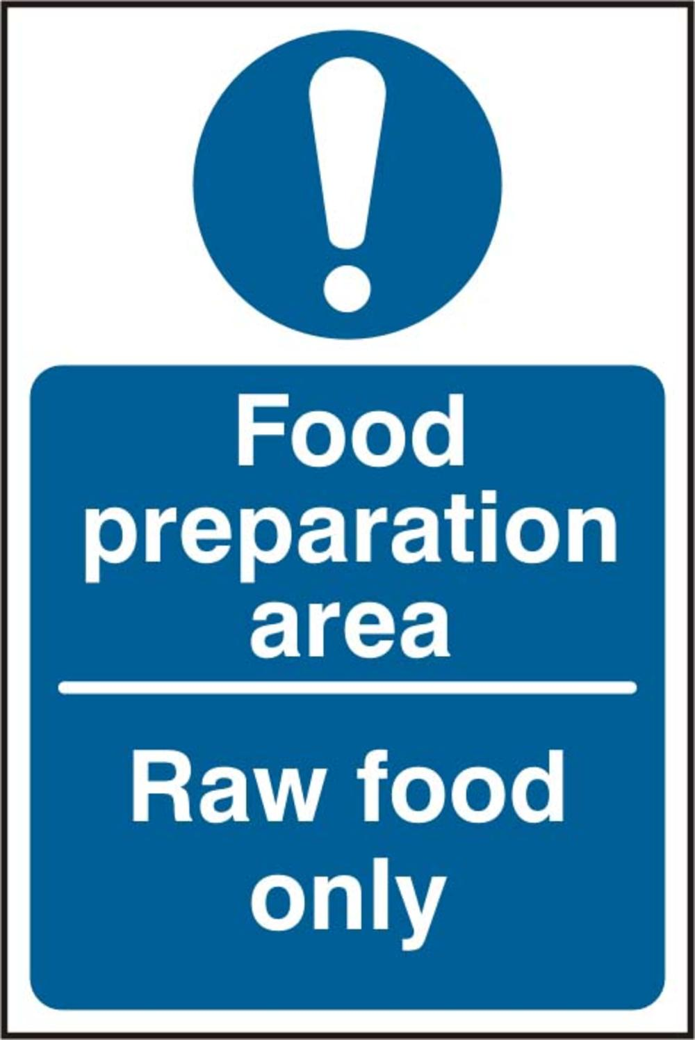 food preparation area raw food only rigid pvc x mm sign food preparation area raw food only rigid pvc 100 x 150mm sign